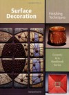 Surface Decoration: Finishing Techniques (Ceramic Arts Handbook) - Anderson Turner
