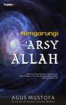 Mengarungi 'Arsy Allah - Agus Mustofa