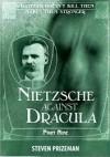 Nietzsche Against Dracula: Part Nine (Nietzsche Against Dracula, #9) - Steven Prizeman