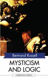 Mysticism and Logic: and Other Essays - Bertrand Russell