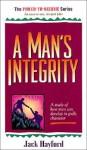 A Man's Integrity - Jack W. Hayford