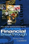 Your 10-Day Spiritual Action Plan for Complete Financial Breakthrough [With Cards and 2 CDs and DVD] - Kenneth Copeland, Gloria Copeland
