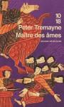 Maître des âmes - Peter Tremayne, Hélène Prouteau