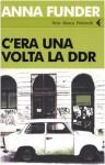 C'era una volta la DDR - Anna Funder, Bruno Amato