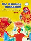 The Amazing Jamnasium: A Playful Companion to Together in Rhythm (Book & Enhanced Cd) - Kalani