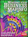 Minding Your Business with Mapinfo. Txt - Angela Whitener, Jeff Davis