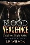 Blood Vengeance (Deathless Night Series #2) (Volume 1) - L.E. Wilson