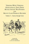 Virginia and West Virginia Genealogical Data from Revolutionary War Pension and Bounty Land Warrant Records, Volume 5 Sacrey-Tyree - Patrick G. Wardell