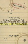 A Very Short, Fairly Interesting and Reasonably Cheap Book about Studying Organizations - Christopher Grey