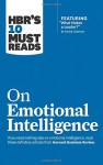 "HBR's 10 Must Reads on Emotional Intelligence (with featured article ""What Makes a Leader?"" by Daniel Goleman)(HBR's 10 Must Reads) - Harvard Business Review, Daniel Goleman, Richard E. Boyatzis, Annie McKee, Sydney Finkelstein"