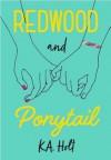 Redwood and Ponytail - K.A. Holt