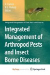 Integrated Management of Arthropod Pests and Insect Borne Diseases - Aurelio Ciancio, K.G. Mukerji
