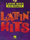 Latin Hits - Instrumental CD Play Along for Trumpet [With CD] - Hal Leonard Publishing Company