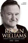 Robin Williams: When the Laughter Stops 1951?2014 by Herbert, Emily (2014) Paperback - Emily Herbert