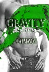 Gravity (Artistic Pricks Ink Book 1) - Cat Mason, Asli Fratarcangeli