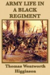 Army Life in a Black Regiment - Thomas Wentworth Higginson