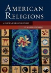 American Religions: A Documentary History - R. Marie Griffith