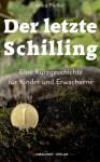 Der letzte Schilling - Anna Pfeffer, Bamacher Verlag