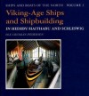 Viking Age Ships And Shipbuilding In Hedeby: Haithabu And Schleswig (Ships And Boats Of The North) - Ole Crumlin-Pedersen