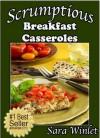 Scrumptious Breakfast Casseroles - Sara Winlet