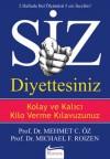Siz Diyettesiniz - Kolay ve Kalici Kilo Verme Kilavuzunuz - Mehmet C. Oz, Michael F. Roizen