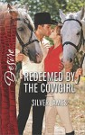 Redeemed by the Cowgirl - Silver James