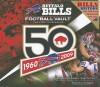 Buffalo Bills Football Vault: The First 50 Seasons - Scott Pitoniak, Chris Berman, Jim Kelly