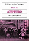British and American Playwrights 15 Volume Paperback Set: Plays by A. W. Pinero: The Schoolmistress, The Second Mrs Tanqueray, Trelawny of the 'Wells', The Thunderbolt - George Rowell