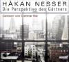 Die Perspektive des Gärtners - Håkan Nesser, Dietmar Bär