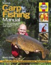 Carp Fishing Manual: The step-by-step guide to becoming a better carp angler - Kevin Green
