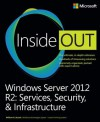 Windows Server 2012 R2 Inside Out: Services, Security, & Infrastructure - William R. Stanek