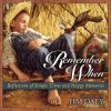 Remember When: Reflections Of Simple Times And Happy Memories - Jim Daly