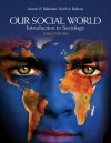 Our Social World: Introduction to Sociology - Jeanne H. Ballantine, Keith A. Roberts