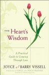 The Heart's Wisdom: A Practical Guide to Growing Through Love - Barry Vissell, Joyce Vissell, Hugh Prather