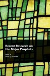 Recent Research on the Major Prophets - Alan J. Hauser