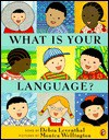 What Is Your Language? - Debra Leventhal, Monica Wellington