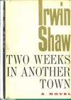 Two Weeks In Another Town - Irwin Shaw