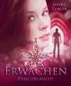 Erwachen (Liebe I Mystery): Stern der Macht 3 - Elvira Zeißler