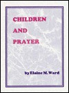 Children and prayer - Elaine M Ward