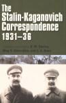 Stalin-Kaganovich Correspondence, 1931-36 - Robert William Davies, Oleg V Khlevniuk, E A Rees