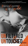 Unfiltered & Untouched - Payge Galvin, Katy West, Rachel Vincent