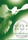 Psalm Songs for Lent and Easter - Allan Lloyd-Smith, Alan Smith