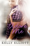 Adore Me (Austin Singles #3) - Kelly Elliott