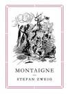 Montaigne (Pushkin Collection) - Stefan Zweig, Will Stone