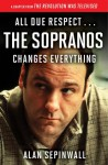 All Due Respect . . . The Sopranos Changes Everything: A Chapter From The Revolution Was Televised by Alan Sepinwall - Alan Sepinwall