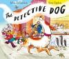 Detective Dog - Julia Donaldson