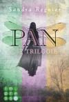 Die Pan-Trilogie. Band 1-3 - Sandra Regnier