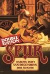 Spur Double: Dakota Doxy/San Diego Sirens (Spur Double Edition) - Dirk Fletcher