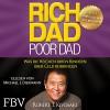 Rich Dad Poor Dad: Was die Reichen ihren Kindern über Geld beibringen - Robert T. Kiyosaki