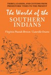 The World of Southern Indians - Virginia Pounds Brown, Laurella Owens, Nathan H. Glick